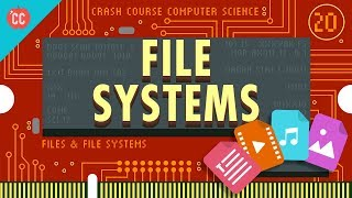 Files & File Systems: Crash Course Computer Science #20