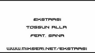 Ekstaasi - Tossun Alla feat. Sana