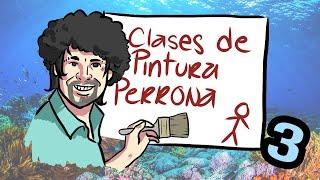 Clases de pintura PERRONA Ep. 3 (Edición Bajo el Mar)