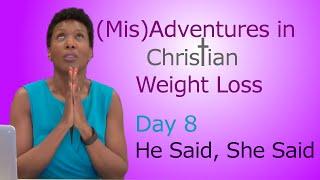 Christian Weight Loss Programs - Weight Loss, God's Way Challenge - Day 8 - 'He' Said/She Said