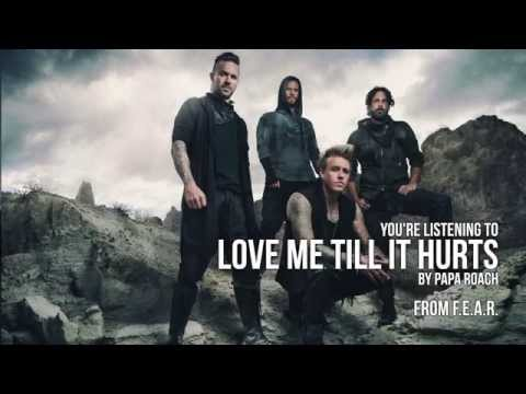 Papa Roach - Love Me Till It Hurts (Audio Stream)