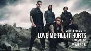 Скачать Papa Roach Love Me Till It Hurts Audio Stream