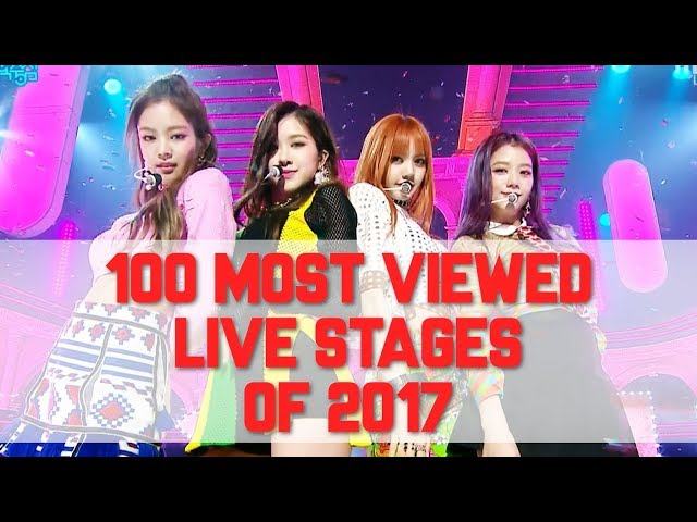 Top 100 Most Viewed K-Pop Live Stages of 2017