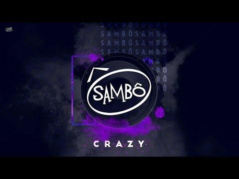 Sambô   Crazy