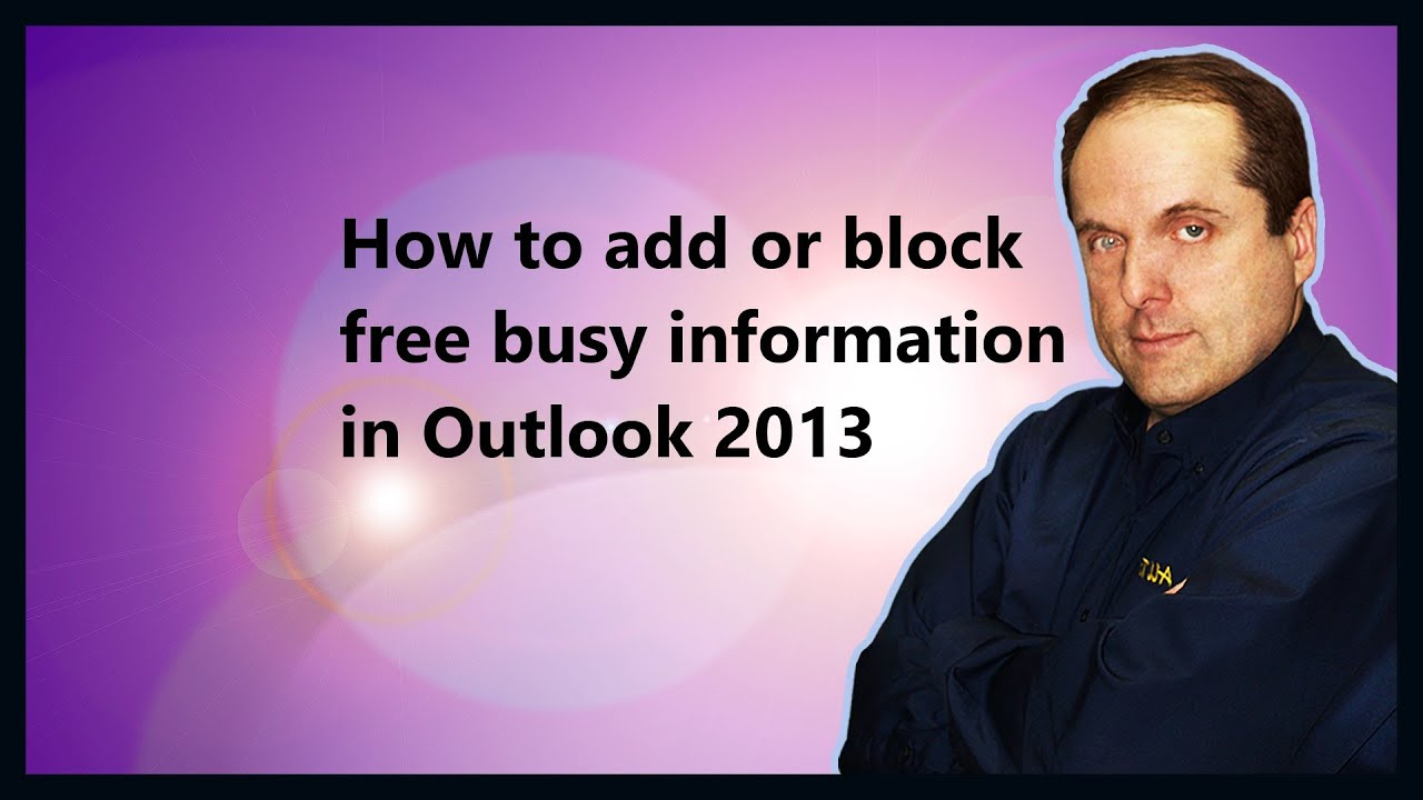 How to add or block free busy information in Outlook 2013