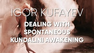 Dealing with Spontaneous Kundalini Awakening