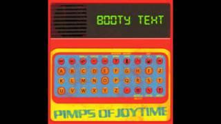 Booty Text (Dubby Mix) - Pimps of Joytime - New Single