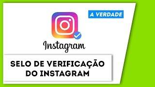 Ganhar seguidores e Selo de Verificação no Instagram - A VERDADE