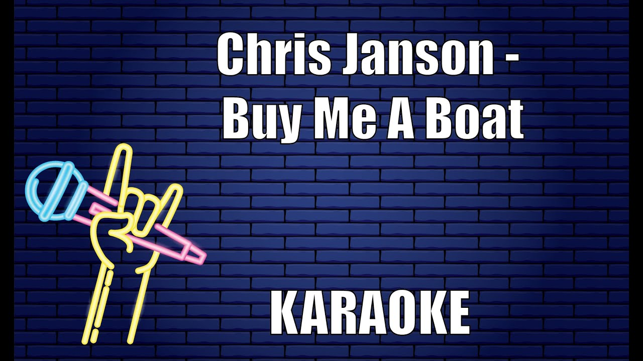 Chris Janson Buy Me A Boat Karaoke Youtube