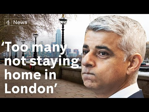 'Too Many People Not Following Stay At Home Rules' - London Mayor Sadiq Khan
