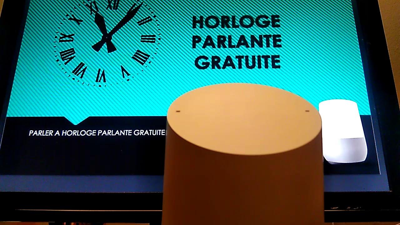 Horloge Parlante Gratuite Sur Google Home Youtube