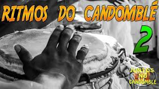Toques e Ritmos do Candomblé Nação Ketu - PARTE 2