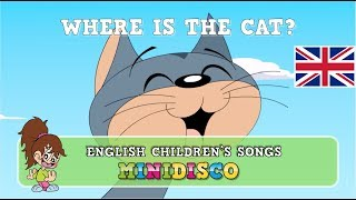 Where Is The Cat? | Favorite Childrens' Songs | Nursery Rhymes | Kids dance songs by Minidisco