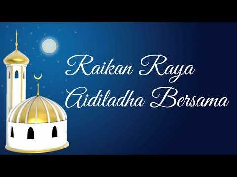 Ucapan Selamat Hari Raya Aidiladha Buat Umat Islam Seluruh Dunia Youtube