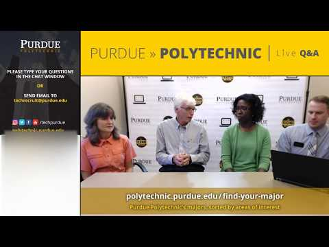 Purdue Polytechnic Live Q&A – August 15, 2017 – What is Purdue Polytechnic?