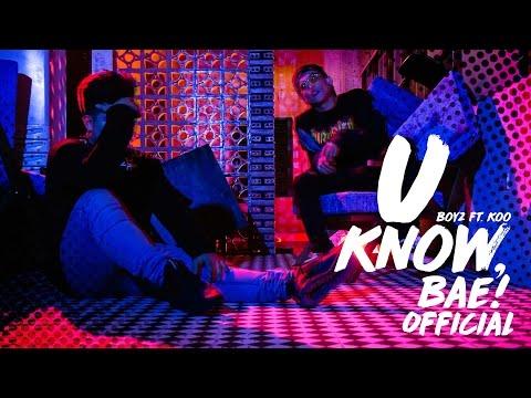 U KNOW, BAE | BOYZ ft. KOO (OFFICIAL MUSIC VIDEO)