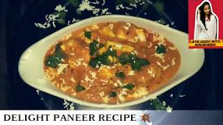 DELIGHT PANEER | DELICIOUS RECIPE | LETS COOK WITH NAUSHEEN |