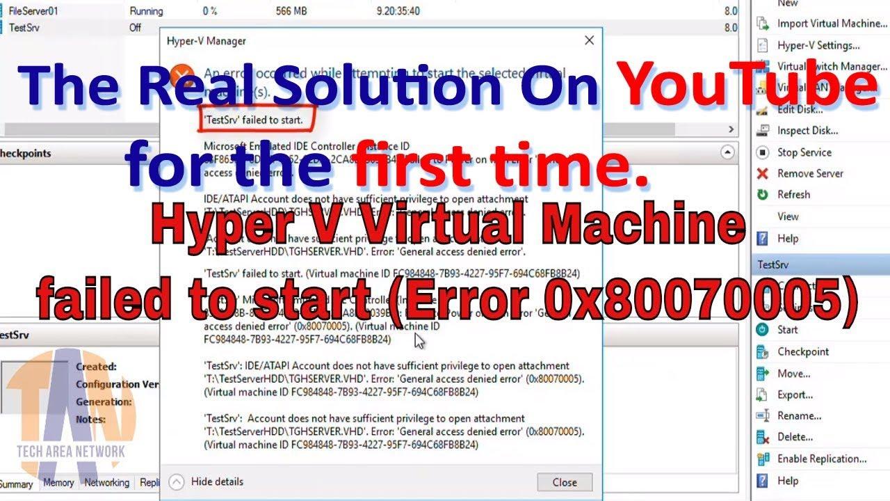 FIXED | Hyper-V Virtual Machine failed to start | General access denied  error (0x80070005) 😡