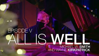 Musical Uplink Ep. V - All Is Well | Michael W. Smith & Wayne Kirkpatrick