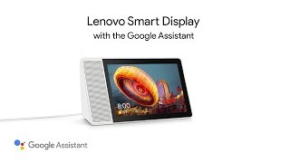 Lenovo Smart Display Product Tour
