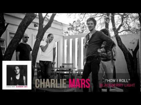 Charlie Mars - How I Roll [Audio Only]
