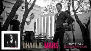 Watch Charlie Mars How I Roll video