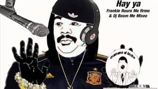 Broky Mix, HAY YA FRANKIE ROURA ME FIRMó y DJ BOOM ME MIXEO