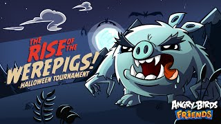 Angry Birds Friends � Rise of the Werepigs! (Oct 12 - Nov 1)
