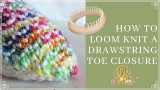 How to Loom Knit Drawstring Toe Sock Finish