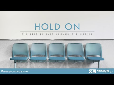 Hold On: The Best Is Just Around The Corner