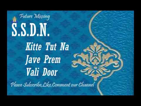 Latest Best Ssdn Bhajan Kitte Tut Na Jave श र सतग र