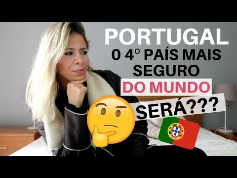 PORTUGAL O 4º PAÍS MAIS SEGURO DO MUNDO | SERÁ??