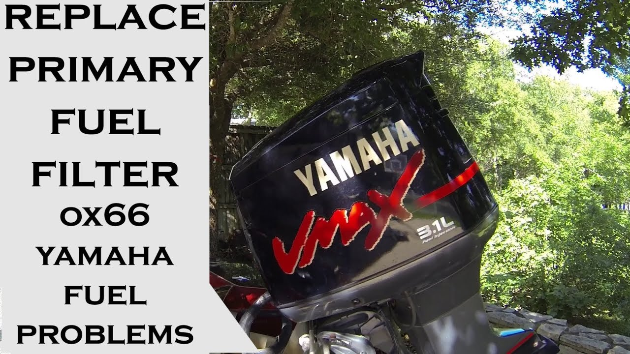 PRIMARY fuel filter replacement for Yamaha ox66 31L outboard problems  YouTube