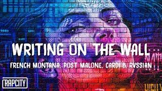 French Montana - Writing On The Wall (Lyrics) ft. Post Malone, Cardi B, Rvssian