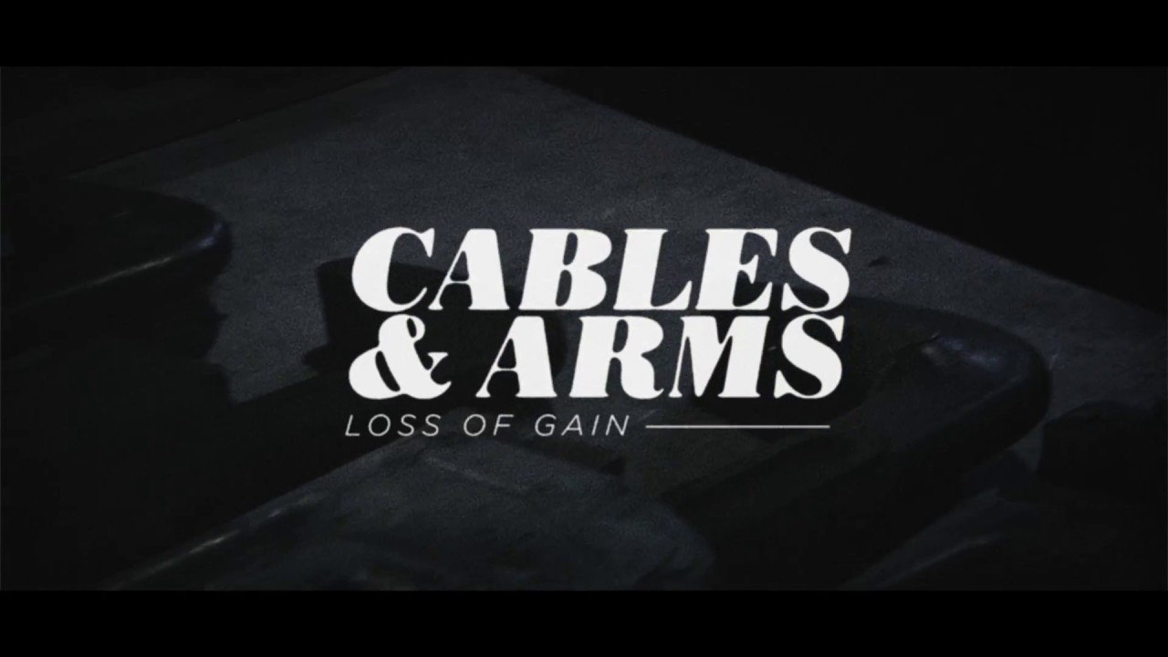 "Cables & Arms ""Loss of Gain"" Official Video"