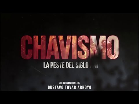 Documental | Chavismo: La Peste del siglo XXI (HD)