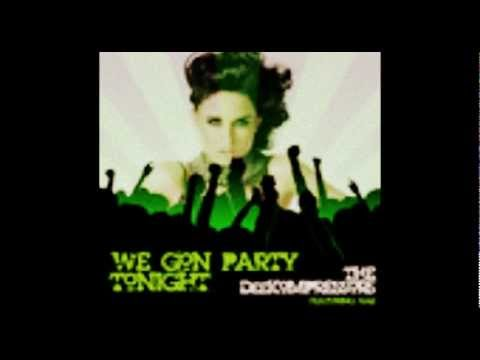 We Gon Party Tonight (feat. Rae) - The DeeKompressors