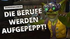 Shadowcheck - Die Berufe werden aufgepeppt | World of Warcraft