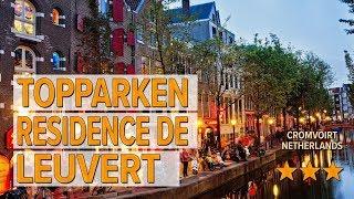 TopParken Residence de Leuvert hotel review   Hotels in Cromvoirt   Netherlands Hotels