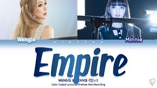 WENGIE ft MINNIE - EMPIRE  Color Coded HanRomEng Lyrics