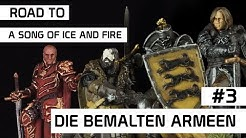 Road to a song of ice and fire #3 | Abgekämpft aber stolz | Die fertigen Armeen | DICED