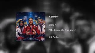 Logic - Contact (3D AUDIO)