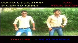 WHEN YOUR CRUSH GIVE REPLY || ft. Sapna chaudhary VK KI MAHIMA||