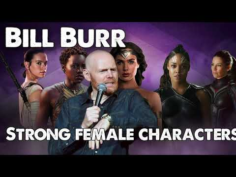 Bill Burr Rant - Strong Female Characters in Films ...