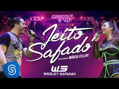 Wesley Safadão - Jeito Safado Part Márcia Fellipe