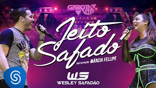 Wesley Safadão - Jeito Safado Part. Márcia Fellipe (Clipe Oficial)