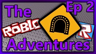 """The Roblox Studio Adventures - Ep. 2 - """"Building a Tunnel"""""""