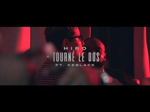 Hiro - Tourné Le Dos ft KeBlack (Clip Officiel)