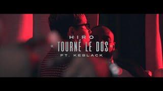 Смотреть клип Hiro - Tourné Le Dos Ft Keblack