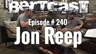 BERTCAST #240 - Jon Reep & ME